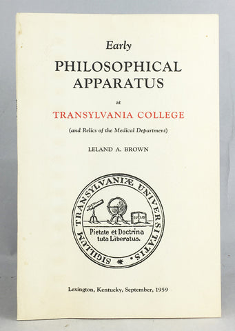 Early Philosophical Apparatus at Transylvania College (And Relics of the Medical Department)