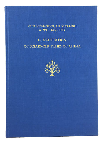 Classification of Sciaenoid Fishes of China, with description of new genera and species (Monographs of Fishes of China)