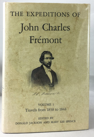 The Expeditions of John Charles Fremont Volume 1: Travels from 1838 to 1844