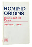 Hominid Origins: Inquiries Past and Present