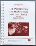 The Preservation and Maintenance of Living Fungi (second edition)