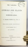 The Variation of Animals and Plants under Domestication, in 2 volumes, complete