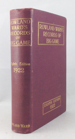 Rowland Ward's Records of Big Game with Their Distribution, Characteristics, Dimensions, Weights, and Horn and Tusk Measurements, 8th edition