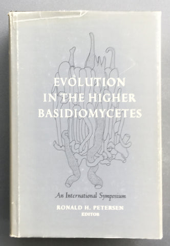 Evolution in the Higher Basidiomycetes: An International Symposium