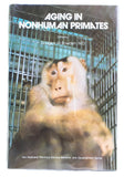 Aging in Nonhuman Primates (Primate Behavior and Development Series)
