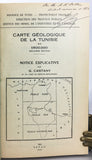Notice Explicative de la Carte Géologique de la Tunisie au 1/500 000 + Notes du Service Geologique, Tome I, no. 1 to no. 9 + Bibliographie Geologique de la Tunisie, no. 1 + Catalogue des Publications