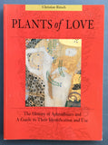 Plants of Love: The History Aphrodisiacs and A Guide to Their Identification Use