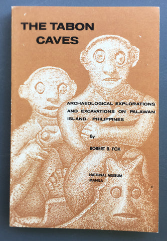 The Tabon Caves: Archaeological Explorations and Excavations on Palawan Island, Philippines