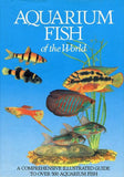 Aquarium Fish of the World: A Comprehensive Illustrated Guide to over 500 aquarium fish