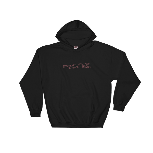 Wherever You Are Is The Place I Belong Crewneck, Hoodie, & Long-sleeve Tee