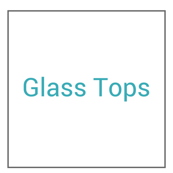 Glass Tops