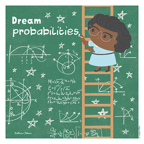 Print: Dream Big | Katherine Johnson