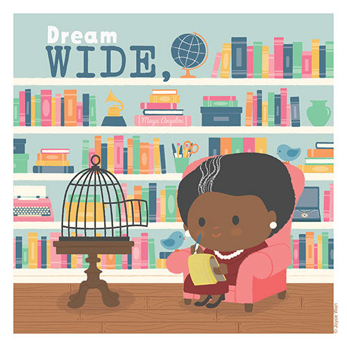 Print: Dream Big | Maya Angelou