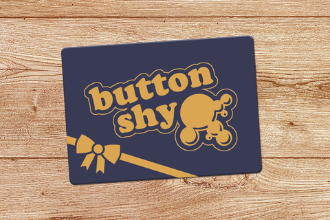 Button Shy Gift Card