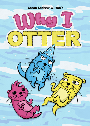 Why I Otter [PRE-ORDER - SHIPPING IN JUNE 2021]