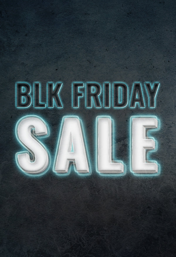 SIGN UP TO SEE OUR BLK FRIDAY OFFERS