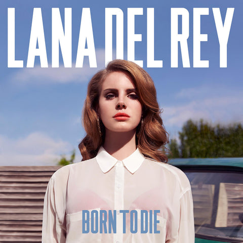 6. Lana Del Ray- Born to Die