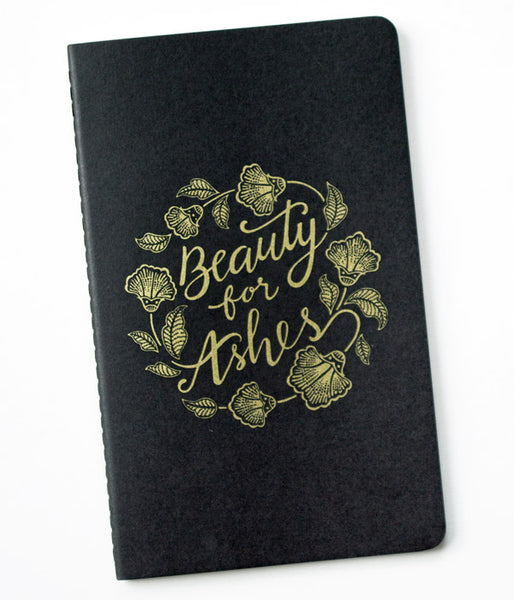 Beauty For Ashes - Notebook