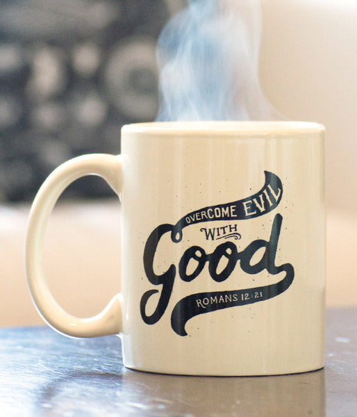 Overcome Evil With Good – Mug