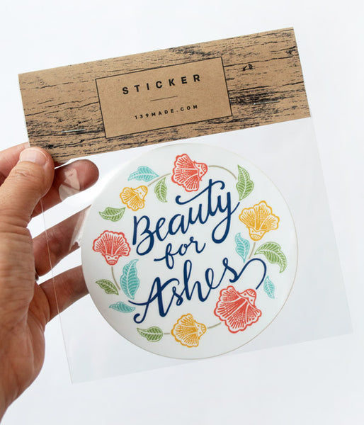 Beauty For Ashes - Sticker