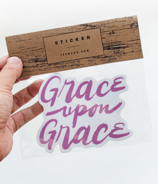 Grace Upon Grace - Sticker