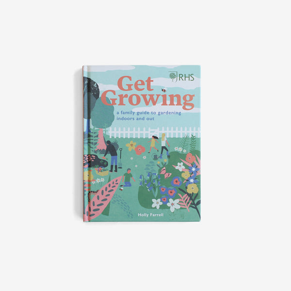Get Growing - A Family Guide to Gardening Inside and Out