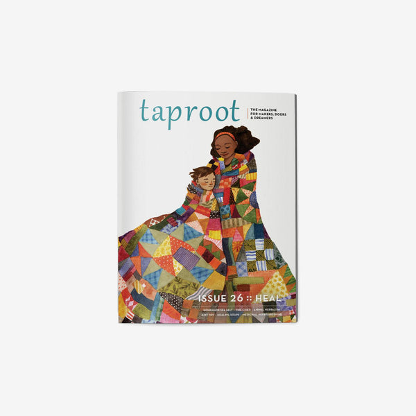 Taproot Magazine - Issue 26 HEAL