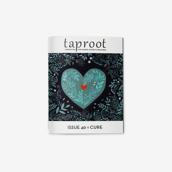 Taproot Magazine - Issue 40 CURE