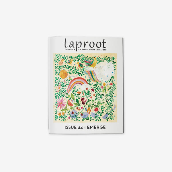 Taproot Magazine - Issue 44 EMERGE