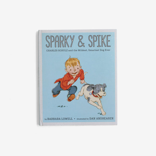 Sparky & Spike: Charles Schulz and the Wildest, Smartest Dog Ever
