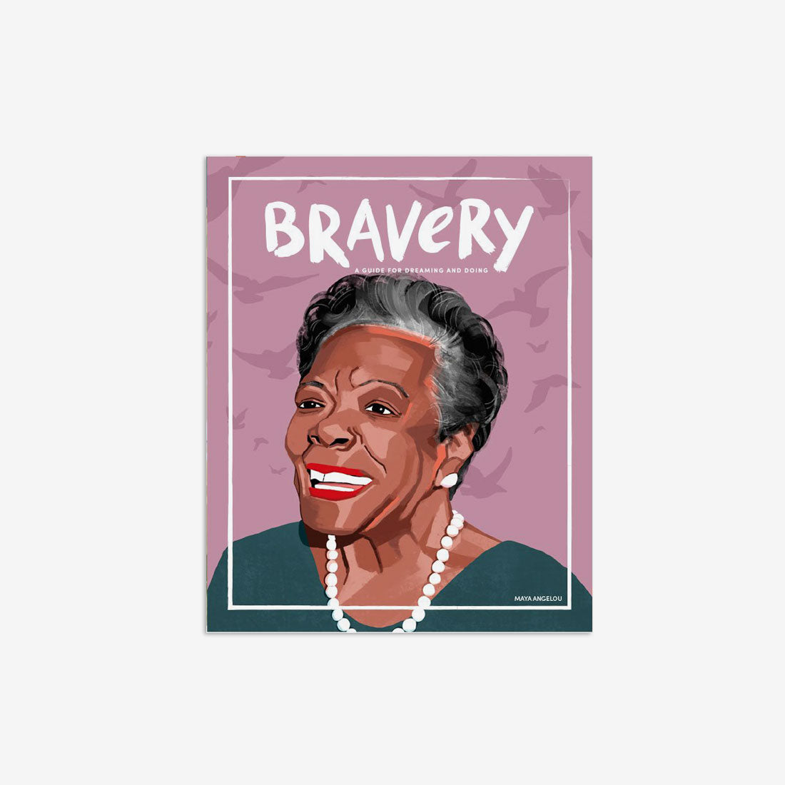 Bravery Issue #10 - Maya Angelou