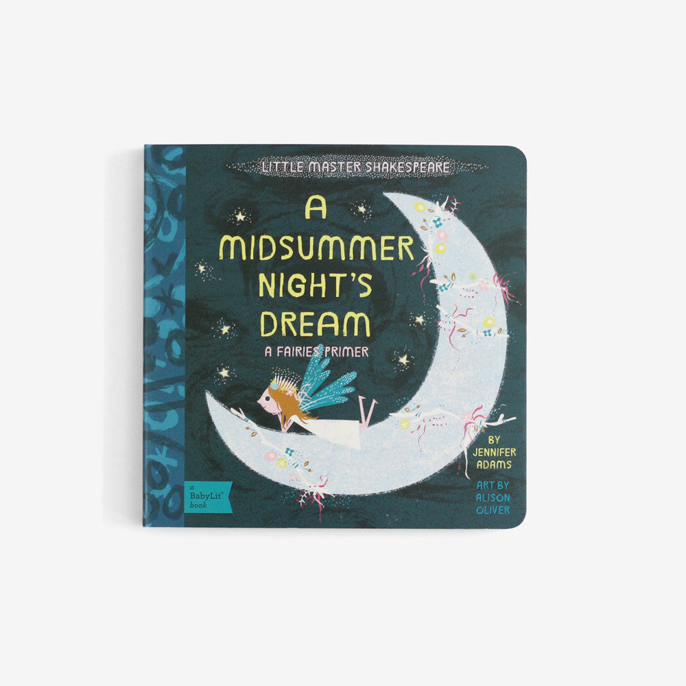A Midsummer's Night Dream: a BabyLit Fairies Primer