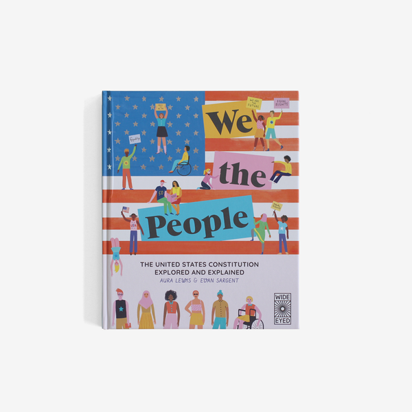 We The People - The United States Constitution Explored and Explained
