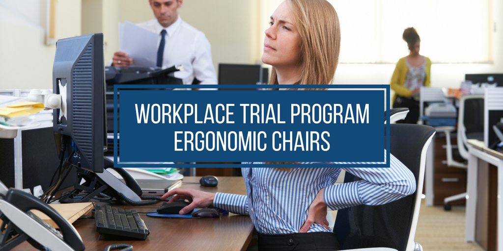 Ergonomic Chairs trial program workplaces brisbane sydney melbourne adelaide perth