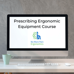 Prescribing Ergonomic Equipment Course health professionals