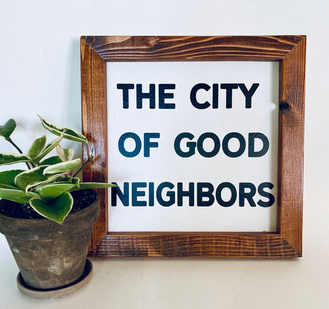 City of Good Neighbors Farmhouse sign