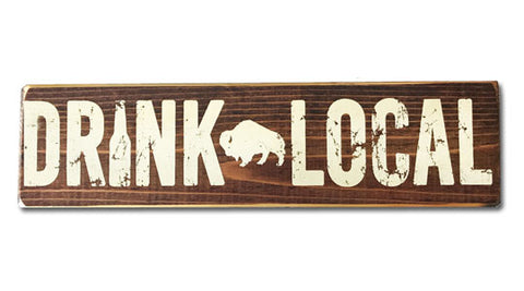 Drink Local rustic wood sign