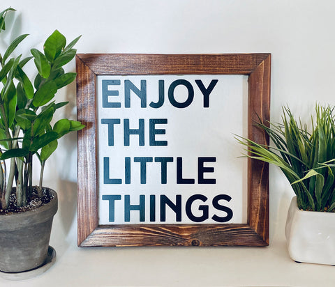 Enjoy the Little Things Farmhouse sign
