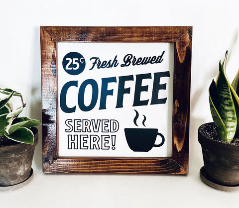 Fresh Brewed Coffee Farmhouse sign
