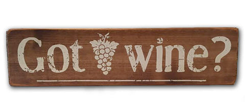 Got Wine? rustic wood sign