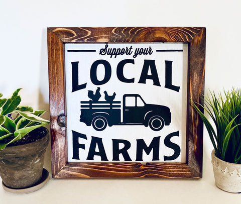 Support your Local Farms Farmhouse sign