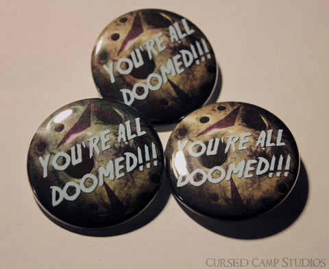"Doomed 1.5"" Button or Magnet"