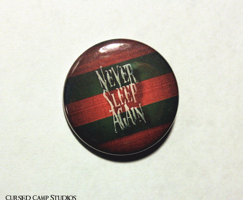 "Never Sleep Again 1.5"" Button or Magnet"