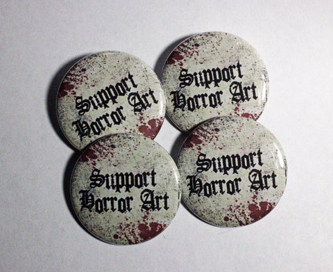 "Support Horror Art 1.5"" Pinback Button or Magnet"