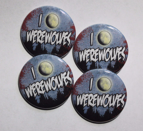 "I Love Werewolves 1.5"" Pinback Button or Magnet"