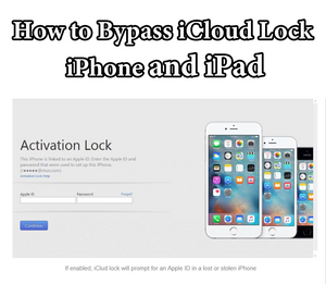 How to Bypass iCloud Lock in iPhone and iPad in 2018