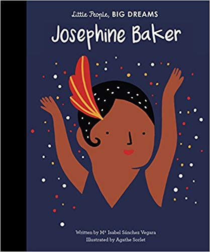 Josephine Baker Little People Big Dreams Book