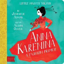 Gibbs Smith Books Anna Karenina : A BabyLit® Fashion Primer
