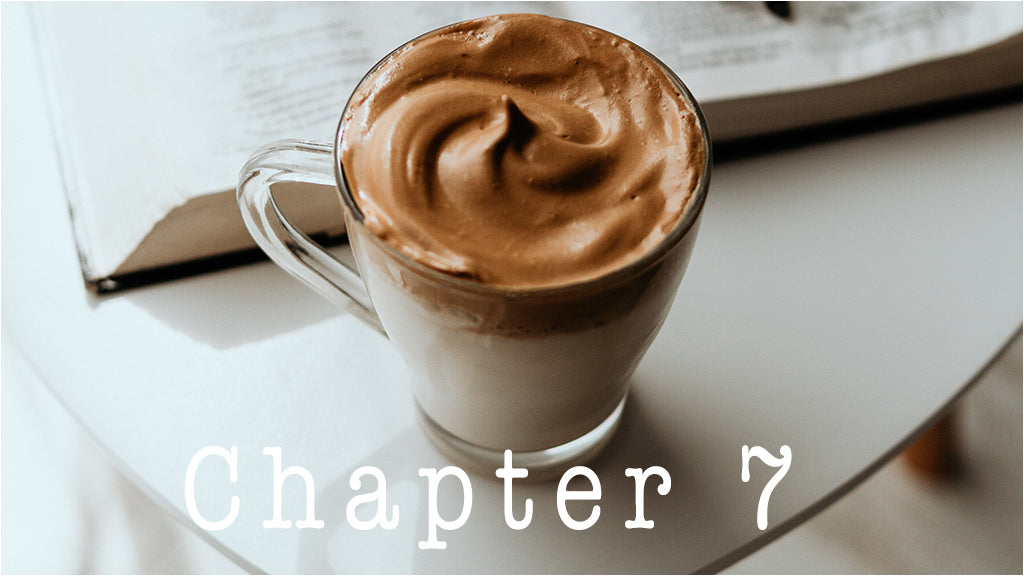 Chapter 7 of the COVID-19 Coffee Survival Guide for Dalgona Coffee