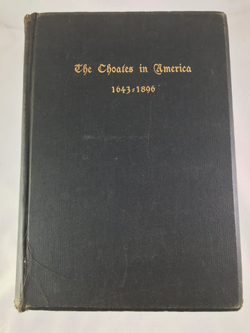 Book, The Choates in America 1643 to 1896